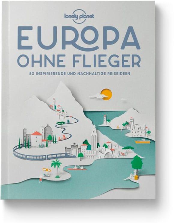 Europa ohne Flieger - Lonely Planet - Reiseblog Bravebird